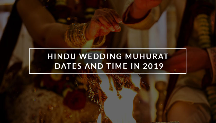 2019 Marriage Dates: Hindu Muhurat Wedding Dates 2019 |