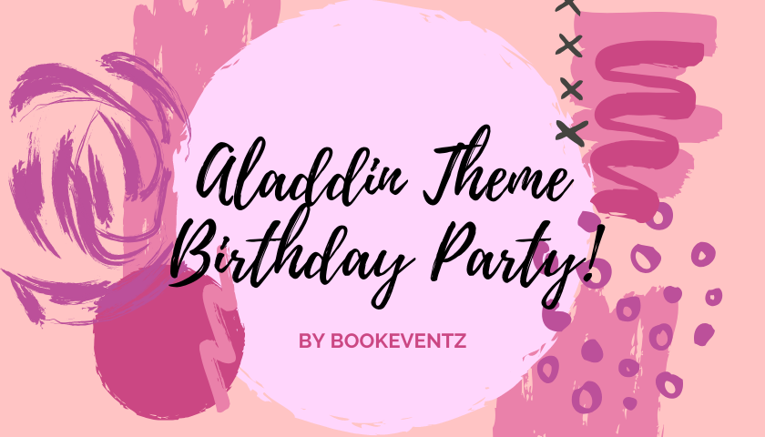 Aladdin Birthday Party Theme