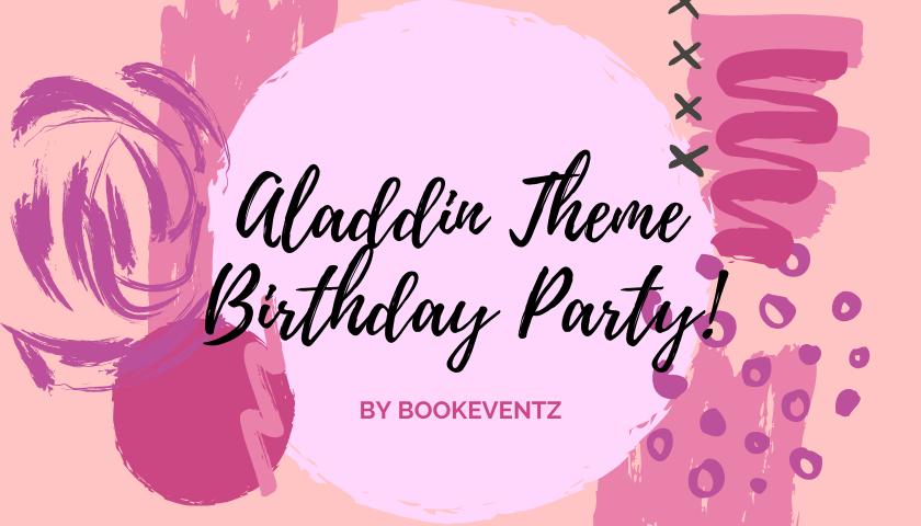 Aladdin Birthday Party Theme