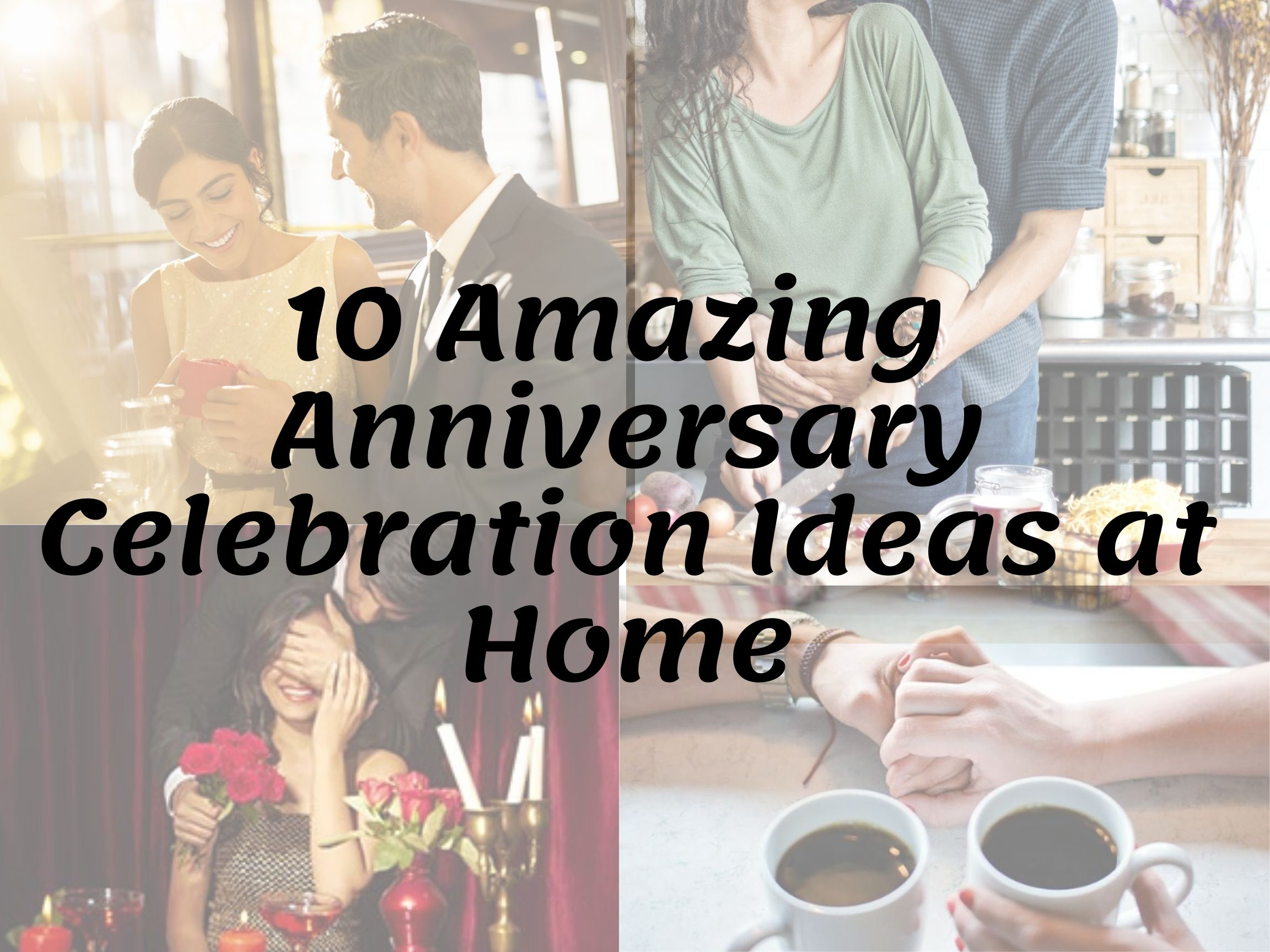 10 Romantic Anniversary Celebration Ideas At Home