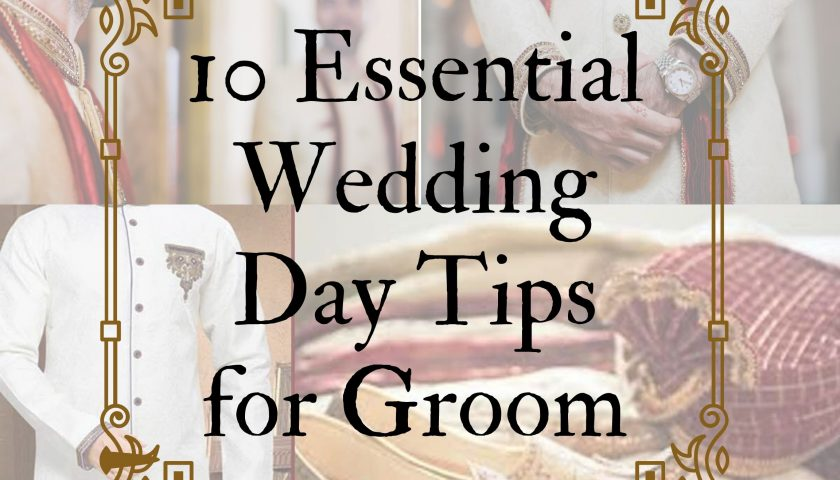 Wedding day tips for groom, wedding tips for groom, advice for groom, Grooming tips, wedding day tips