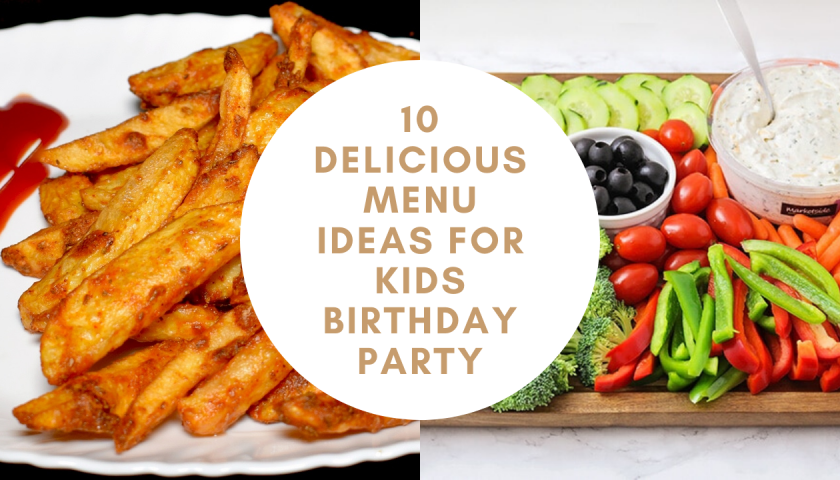 10 Delicious Menu Ideas for Kids Birthday Party