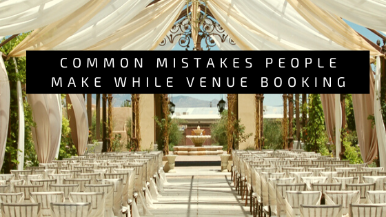 Common Mistakes People Make While venue booking