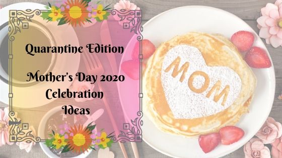 Mother's day 2020, Mother's day gifts ,Mother's day surprise, 2020 Mother's day celebrations