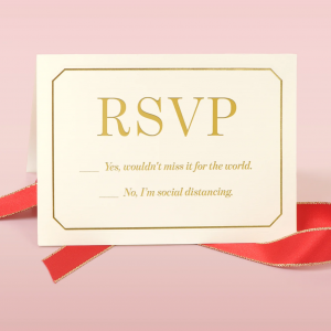 Ask your 50 priority guests if they will attend your safe wedding?