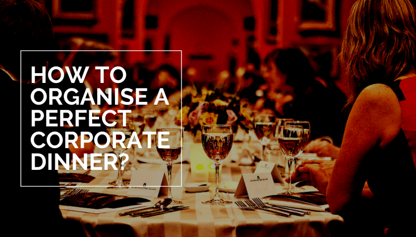 How To Organise A Perfect Corporate Dinner?