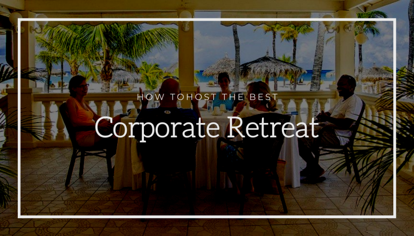 How to Host the Best Corporate Retreat